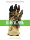 Getting Green Done (MP3): Hard Truths From the Frontlines of Sustainability Revolution